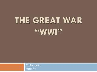 "The Great War ""WWI"""