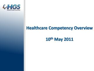Healthcare Competency Overview 10 th  May 2011