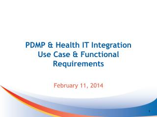 PDMP & Health IT Integration Use Case & Functional Requirements
