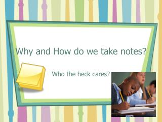 Why and How do we take notes?