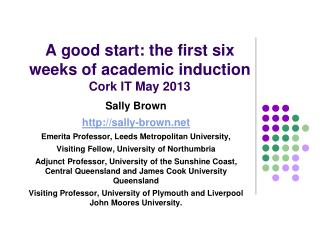 A good start: the first six weeks of academic induction Cork IT May 2013