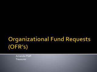 Organizational Fund Requests (OFR's)