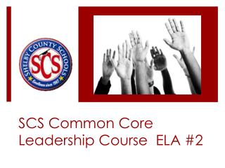 SCS Common Core Leadership Course  ELA #2
