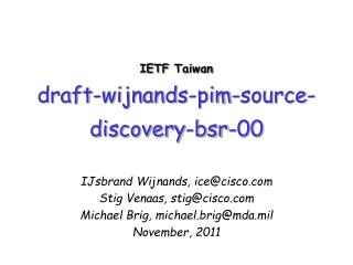 IETF  Taiwan draft-wijnands-pim-source-discovery-bsr-00