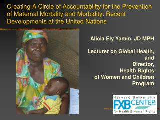 Alicia Ely  Yamin , JD MPH Lecturer on Global Health, and Director, Health Rights