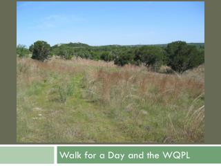 Walk for a Day and the WQPL