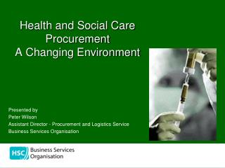 Health and Social Care Procurement A Changing Environment