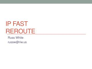 IP Fast reroute