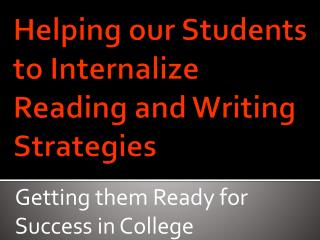 Helping our Students to Internalize Reading and Writing Strategies