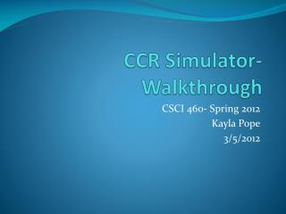 CCR Simulator- Walkthrough