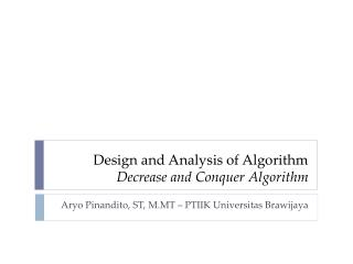 Design and Analysis of Algorithm Decrease and  Conquer Algorithm