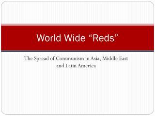 """World Wide """"Reds"""""""