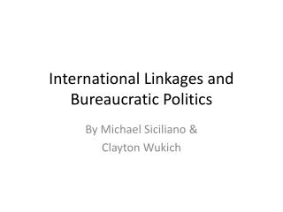 International Linkages and Bureaucratic Politics