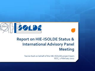 Report on HIE-ISOLDE Status & International Advisory Panel Meeting