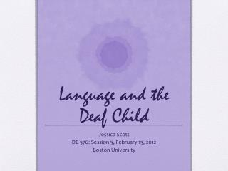 Language and the Deaf Child