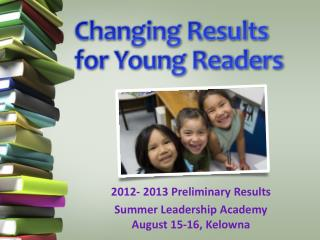 Changing Results  for Young Readers