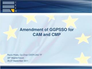 Amendment  of GGPSSO for  CAM  and CMP