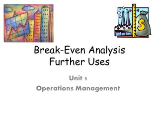 Break-Even Analysis Further Uses