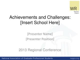 Achievements and Challenges: [Insert School Here]