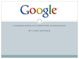 A forerunner in computer technology By  luke dowker