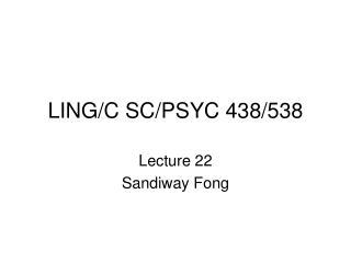 LING/C SC/PSYC 438/538