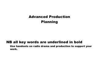 Advanced Production Planning NB all key words are underlined in bold