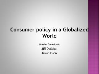 Consumer policy in a Globalized World