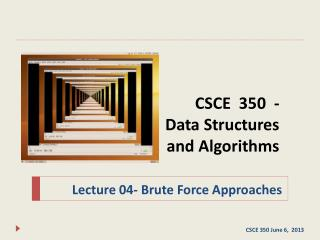 CSCE  350  -  Data  Structures and Algorithms