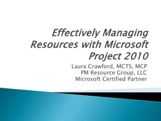 Effectively Managing Resources with Microsoft Project 2010
