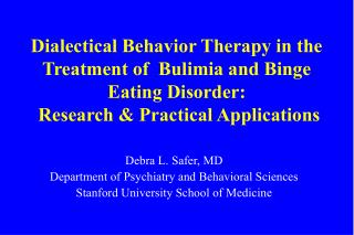 Dialectical Behavior Therapy in the Treatment of  Bulimia and Binge Eating Disorder:  Research  Practical Applications
