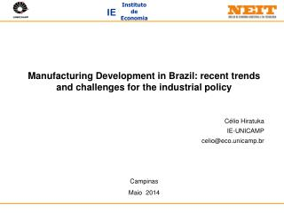 Manufacturing Development in Brazil: recent trends and challenges for the industrial policy