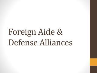 Foreign Aide & Defense Alliances