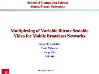 Multiplexing of Variable Bitrate Scalable Video for Mobile Broadcast Networks