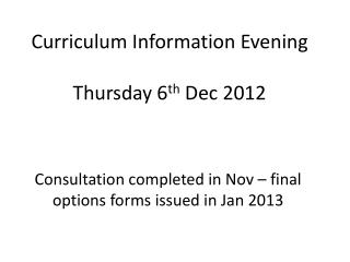 Curriculum Information Evening Thursday 6 th  Dec 2012