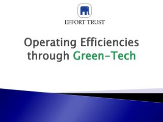Operating Efficiencies through  Green-Tech