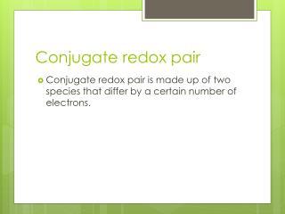 Conjugate redox pair