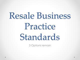 Resale Business Practice Standards