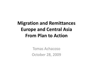 Migration and Remittances Europe and Central Asia From Plan  to Action
