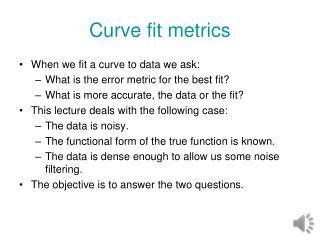 Curve fit metrics