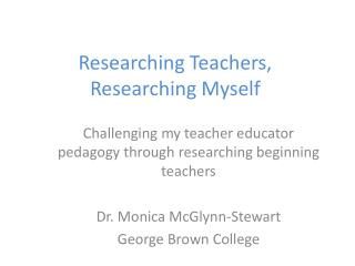 Researching Teachers, Researching Myself