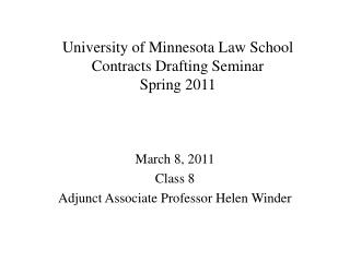 University of Minnesota Law School Contracts Drafting Seminar Spring 2011
