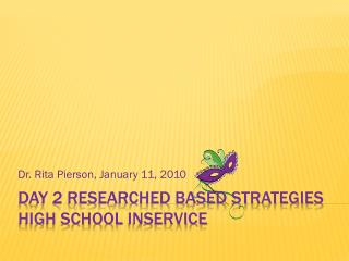 Day 2 Researched Based strategies High School  Inservice