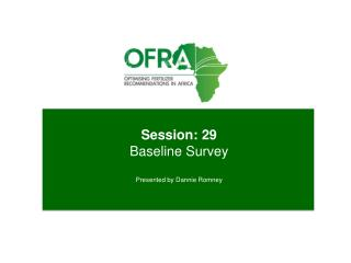 Session:  29 Baseline  Survey Presented  by  Dannie Romney