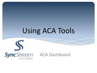 Using ACA Tools