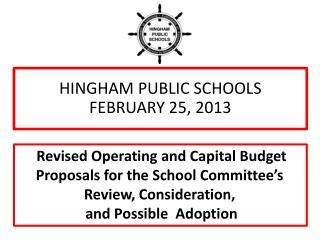 HINGHAM PUBLIC SCHOOLS FEBRUARY 25, 2013