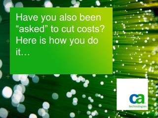 "Have you also been ""asked"" to cut costs? Here is how you do it…"