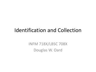 Identification and Collection