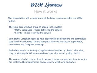 This presentation will  explain some of the basic concepts used in the WDM system.