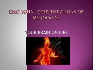 Emotional considerations of Menopause