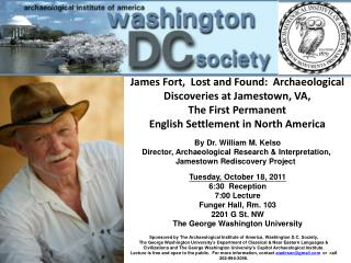 By Dr. William M. Kelso Director, Archaeological Research & Interpretation,